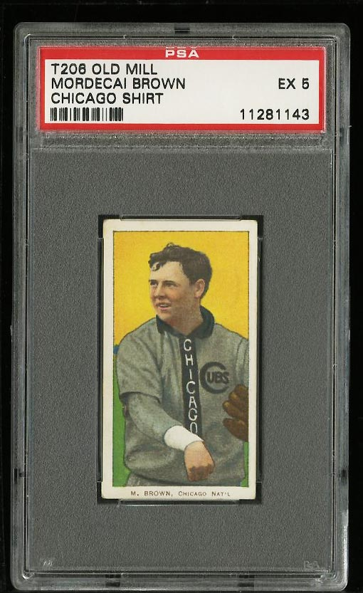 Image of: 1909-11 T206 Mordecai Brown CHICAGO SHIRT, OLD MILL PSA 5 EX (PWCC)