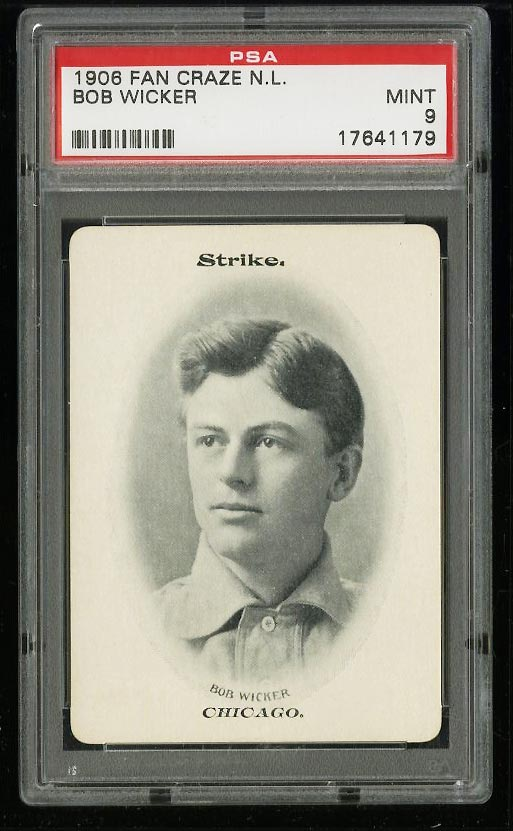 Image of: 1906 Fan Craze NL Bob Wicker PSA 9 MINT (PWCC)