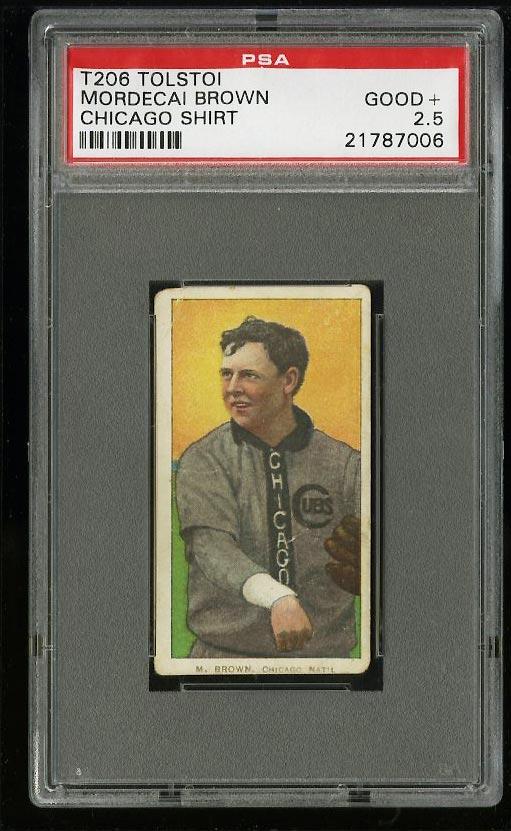 Image of: 1909-11 T206 Mordecai Brown CHICAGO SHIRT, TOLSTOI PSA 2.5 GD+ (PWCC)